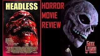 HEADLESS ( 2015 Shane Beasley ) Gory Slasher Horror Movie Review