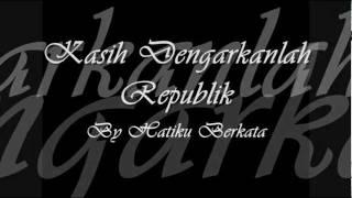 Kasih Dengarkanlah Republik Lirik Video