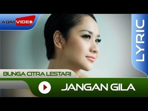 Bunga Citra Lestari - Jangan Gila   Official Lyric Video