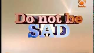 Do Not Be Sad Nov 14th 2014