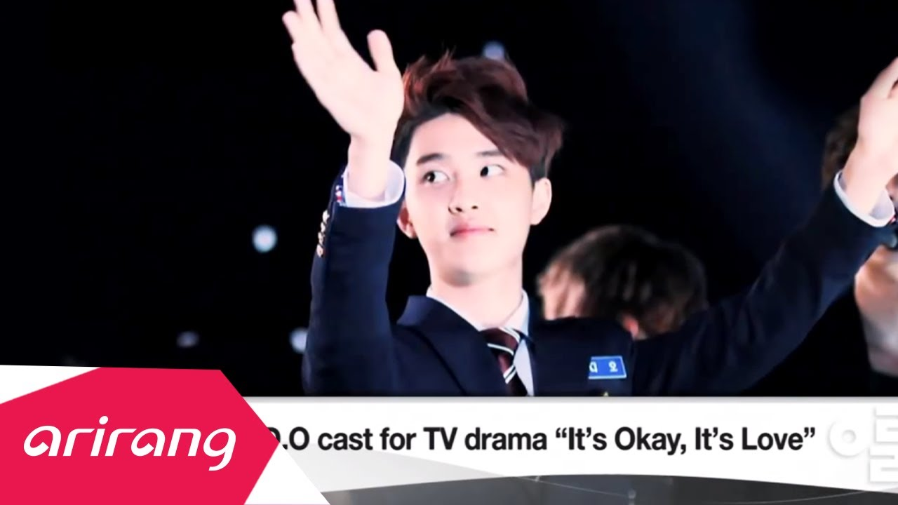 [engsub] 140304 Korea Today – EXO's D.O Cast for TV Drama 'It's Okay,It's Love'