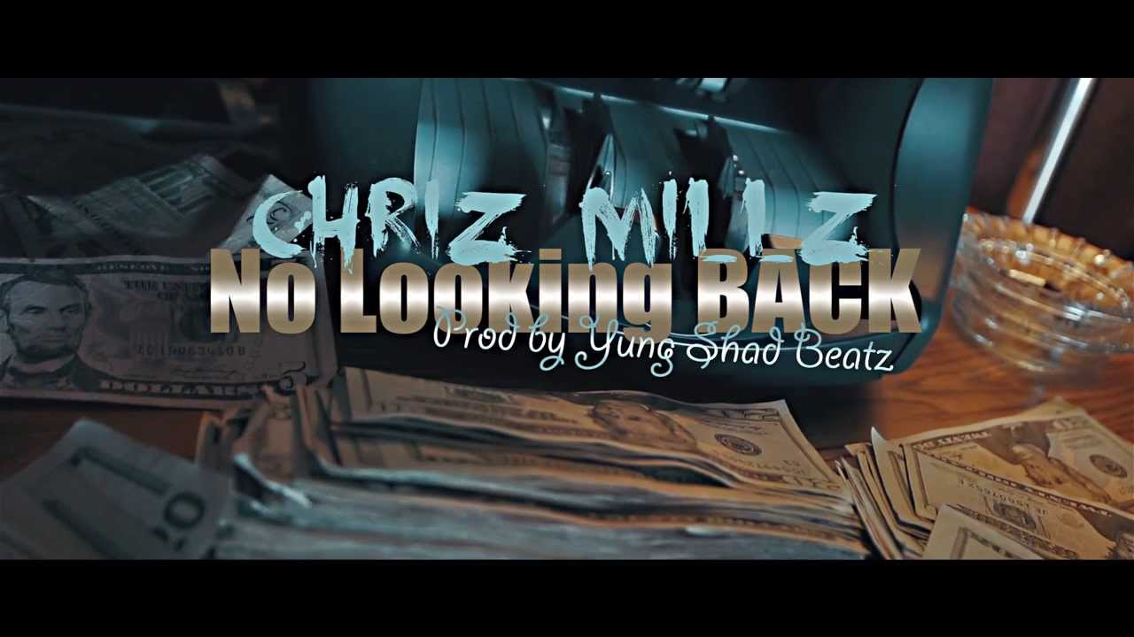Chris Millz  – No Looking Back Ft. Al Money