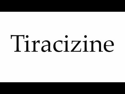 How to Pronounce Tiracizine