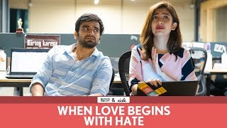 FilterCopy | When Love Begins With Hate | Ft. Ayush Mehra and Barkha Singh