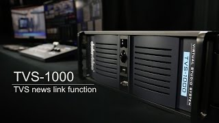 TVS-1000 Trackless Virtual Studio System - TVS news link function