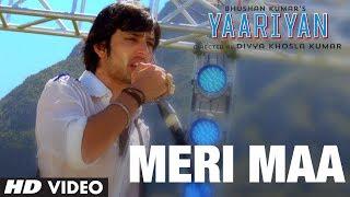Meri Maa - Video Song - Yaariyan