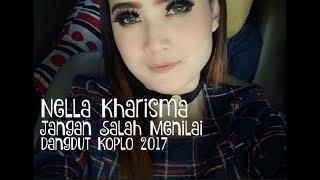 Nella Kharisma - Jangan Salah Menilai ( Dangdut Koplo 2017 )