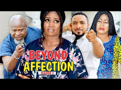 BEYOND AFFECTION 2 - 2018 LATEST NIGERIAN NOLLYWOOD MOVIES || TRENDING NIGERIAN MOVIES