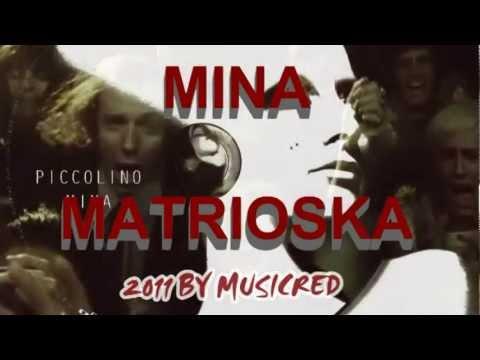 , title : 'Mina - Matrioska'