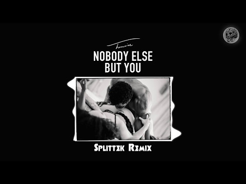 Trey Songz – Nobody Else But You (SplitTek Remix)