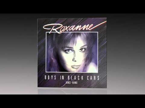 Roxanne - Boys In Black Cars