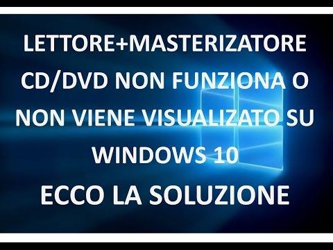 Lettore + Masterizzatore CD-DVD non ''FUNZIONA'' su Windows 10