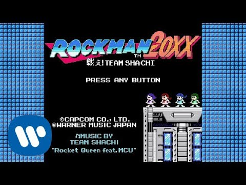 , title : 'TEAM SHACHI×ロックマン/MEGAMAN「Rocket Queen feat. MCU」【Official Music Video Game】'
