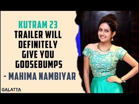 Kutram-23-trailer-will-definitely-give-you-goosebumps--Mahima-Nambiyar