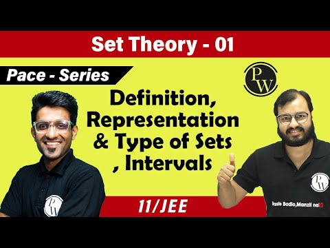 Set Theory -1 | Introduction |  Representation and Types of Sets | Intervals | Class 11 | CBSE | JEE