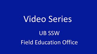 Video series UBSSW Field Education Office