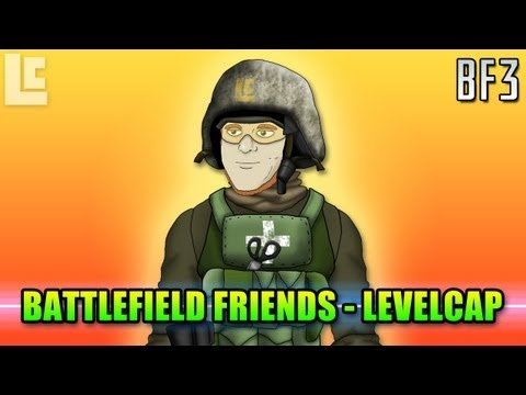 Battlefield Friends – LevelCap (With Intro By LevelCap)