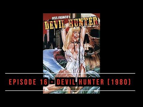 The Nasties: Episode 16 - Devil Hunter (1980)