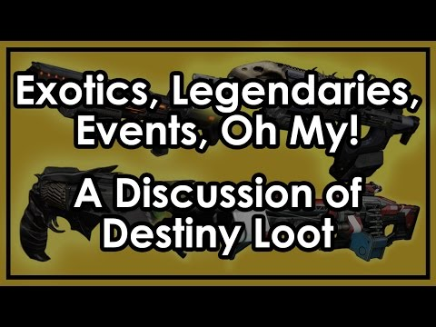 LOOT!!! - Destiny's loot system is...good and bad. Let's talk about exotics and let's talk about legendary loot and how they impact how you might feel about events like Iron Banner and the Queen's Wrath....