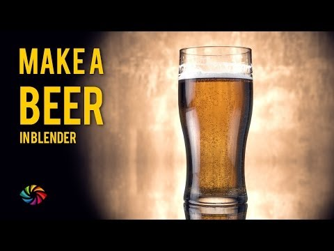 How to Make a Beer in Blender