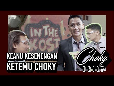 #ChokyDaily - Pertama Kali Ketemu, Keanu Sampai Salting Diajak Ngobrol Choky