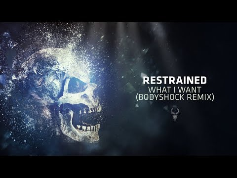 Restrained- What I Want (Bodyshock Remix)