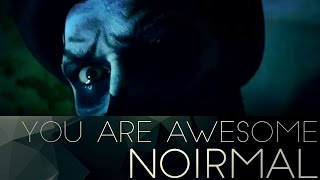 Video Noirmal - You Are Awesome \ Official Video