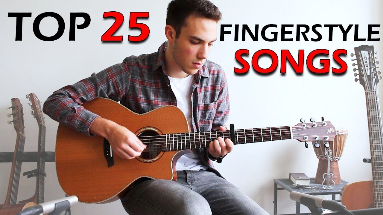 TOP 25 – Awesome FINGERSTYLE Guitar Songs