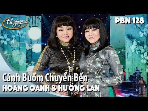 PBN 128 | Hoàng Oanh & Hương Lan - Cánh Buồm Chuyển Bến - Thời lượng: 7 phút và 7 giây.