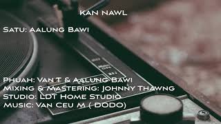 Kan Nawl    Aalung Bawi    Laihla Thar
