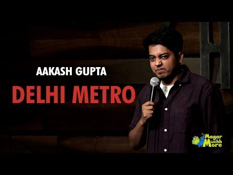 Delhi Metro  Stand-Up Comedy by Aakash Gupta