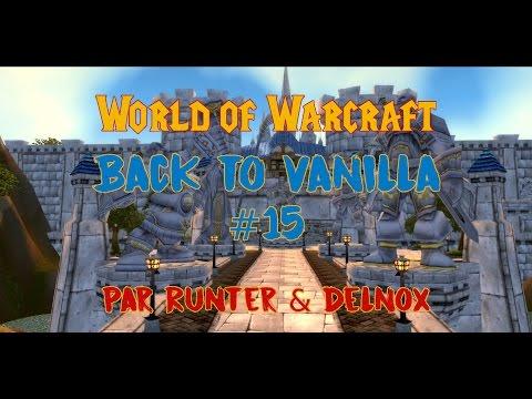 [WoW en duo] Back to Vanilla #15 -  La chasse au trésor ?