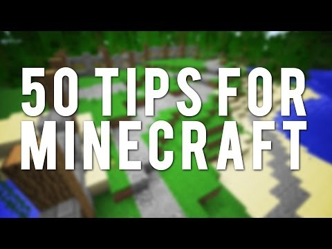Minecraft: 50 Tips You May Not Have Known.