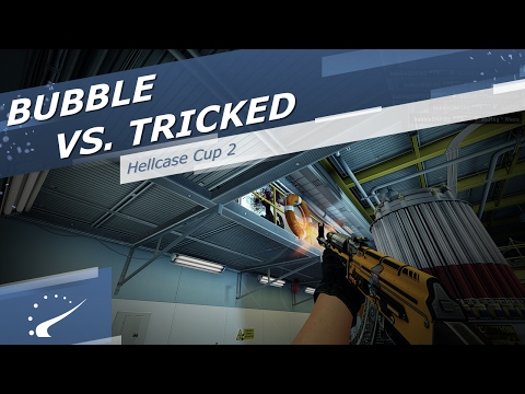 bubble vs. Tricked - Hellcase Cup 2 (видео)