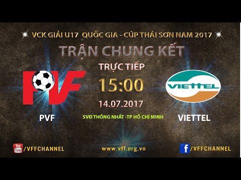 TRỰC TIẾP | PVF vs VIETTEL | TRẬN CHUNG KẾT VCK U17 QUỐC GIA 2017