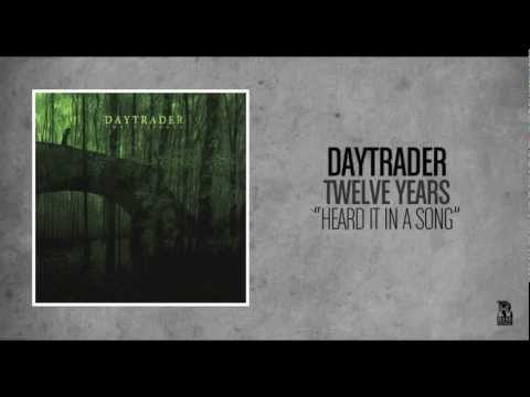 Daytrader – Heard it in a song
