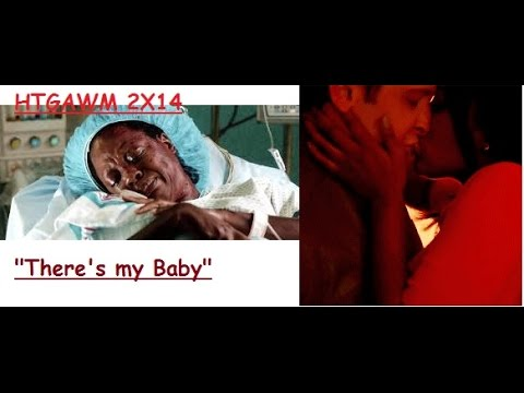 "How To Get Away With Murder 2x14 ""There's my Baby"""