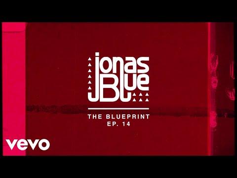 Jonas Blue - The Blueprint EP 14 - Thời lượng: 6 phút, 41 giây.