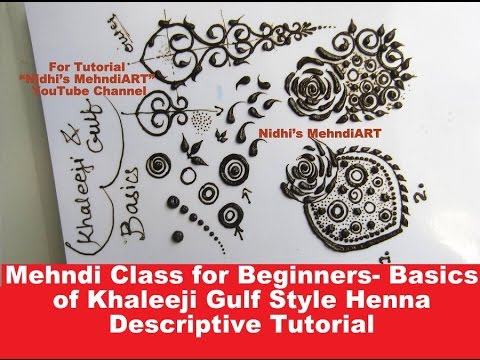 Video Mehndi Class for Beginners- Basics of Khaleeji Gulf Style Henna Descriptive Tutorial download in MP3, 3GP, MP4, WEBM, AVI, FLV January 2017