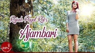 Ajambari by Rajesh Payal Rai
