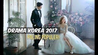 Video 6 Drama Korea Terpopuler 2017 | Wajib Nonton MP3, 3GP, MP4, WEBM, AVI, FLV Januari 2018