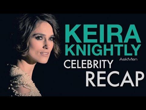 Keira Knightly Celebrity Recap