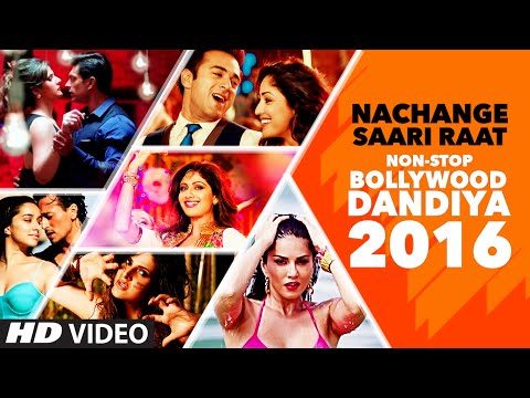 Exclusive : Nachange Saari Raat Non Stop Bollywood Dandiya 2016 (Full Video) | T-Series