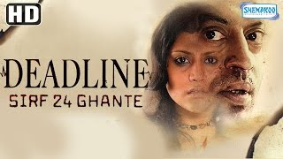 Deadline Sirf 24 Ghante {HD}  Irfan Khan  Konkana Sen Sharma  Hindi Full Movie