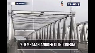 Video 7 JEMBATAN ANGKER DI INDONESIA -  ON THE SPOT KAMIS 01-03-2018 MP3, 3GP, MP4, WEBM, AVI, FLV Mei 2018