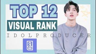 Video TOP 12 IDOL PRODUCER VISUAL RANKING   偶像练习生 视觉 MP3, 3GP, MP4, WEBM, AVI, FLV April 2018