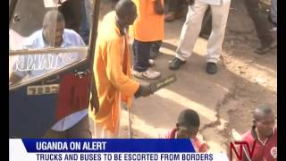 Uganda On Terror Alert; Buses/ Trucks To Be Escorted From Borders