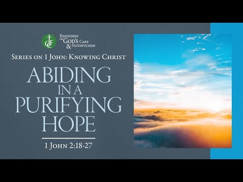 Abiding in a Purifying Hope (1 John 2:28-3:3) | 28 Sep 2020 | 7:00pm