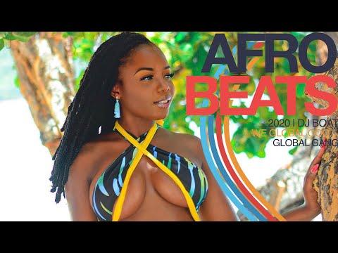 AFROBEATS 2020 VIDEO MIX  NAIJA 2020  AFROBEAT  DJ BOAT(BURNA BOY, WIZKID, DAVIDO,KOFFEE, SAUTI SOL)