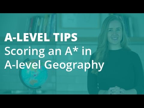 The Top 5 Tips for Scoring an A* in A-level Geography